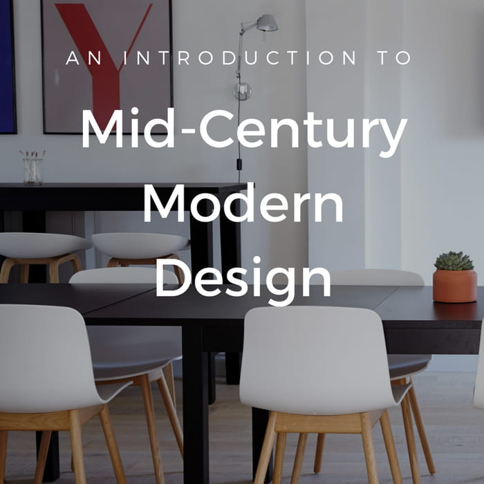 An Introduction To Mid Century Modern Design Hedgeapple